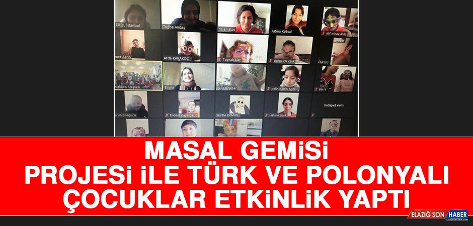 Masal Gemisi Projesi İle Türk ve Polonyalı Çocuklar Etkinlik Yaptı