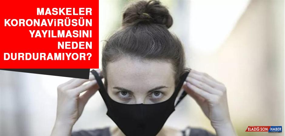 Maskeler koronavirüsün yayılmasını neden durduramıyor?