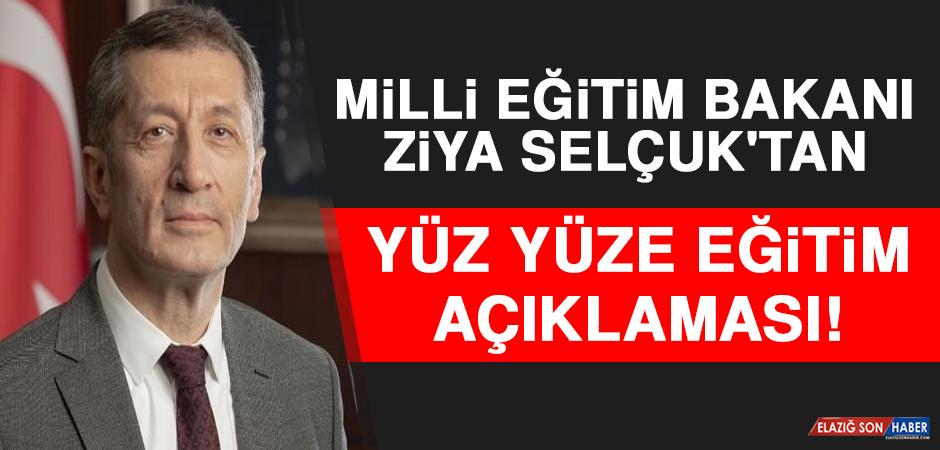 Milli Eğitim Bakanı Ziya Selçuk'tan Yüz Yüze Eğitim Açıklaması!
