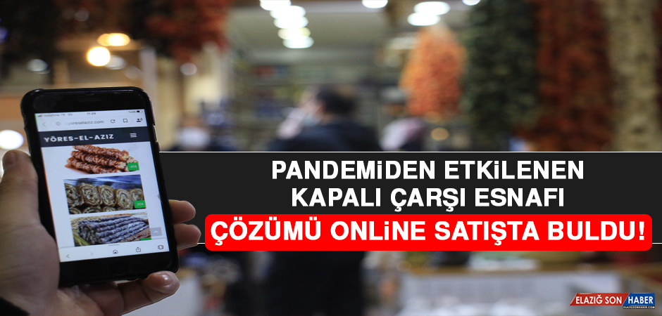 Pandemiden Etkilenen Kapalı Çarşı Esnafı, Çözümü Online Satışta Buldu!
