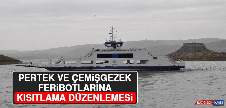Pertek ve Çemişgezek Feribotlarına Kısıtlama Düzenlemesi!