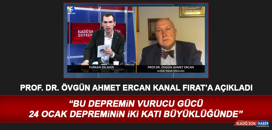 Prof. Dr. Ahmet Ercan'dan, Elazığ Depremiyle İlgili Çarpıcı Açıklamalar