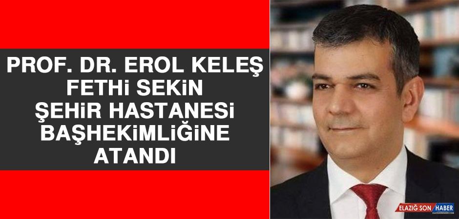 Prof. Dr. Erol Keleş, Başhekimlik Görevine Atandı