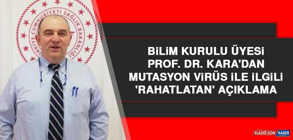 Prof. Dr. Kara'dan Mutasyon Virüs İle İlgili 'Rahatlatan' Açıklama