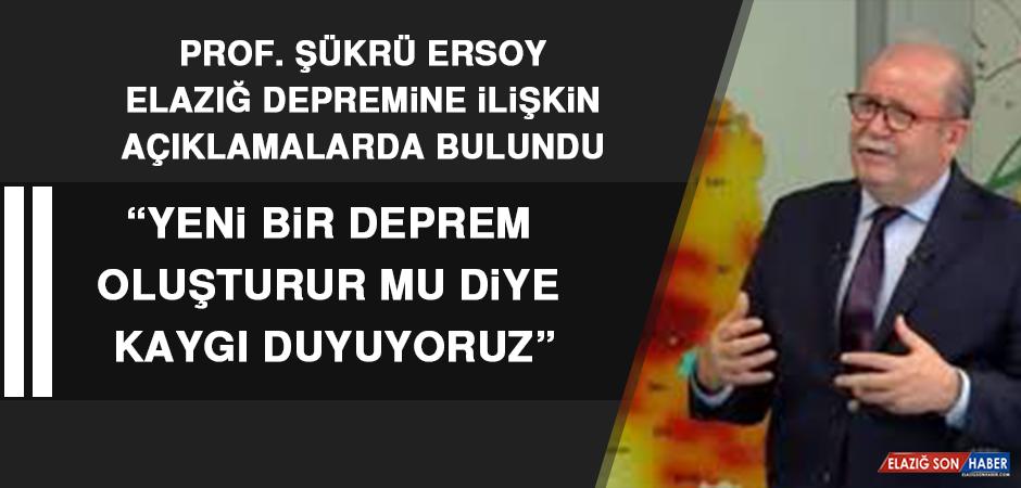 Prof. Şükrü Ersoy'dan Deprem Açıklaması