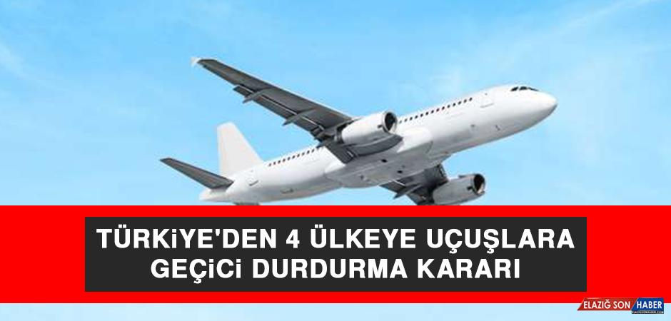 Türkiye'den 4 Ülkeye Uçuşlara Geçici Durdurma Kararı Alındı