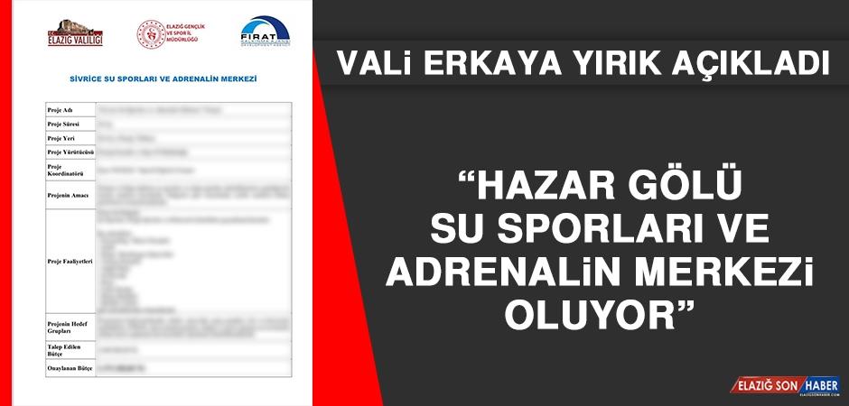 Vali Yırık Açıkladı: Hazar Gölü Su Sporları ve Adrenalin Merkezi Oluyor
