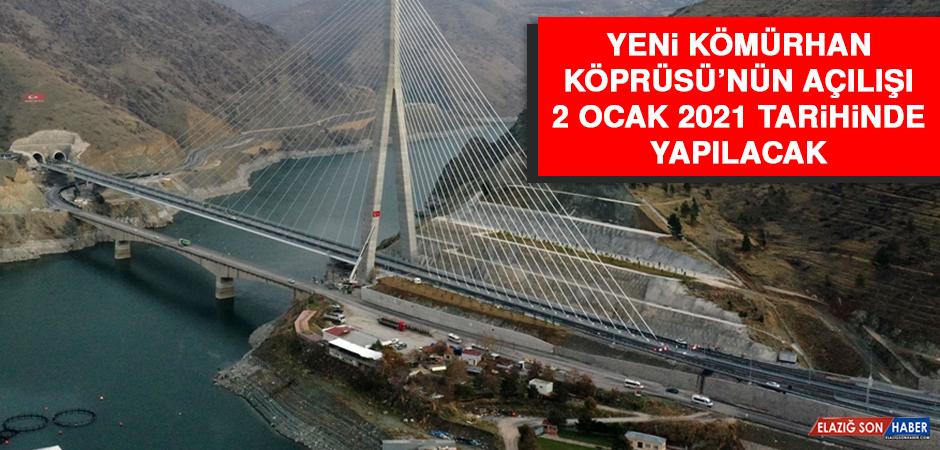 Yeni Kömürhan Köprüsü'nün Açılışı 2 Ocak 2021 Tarihinde Yapılacak
