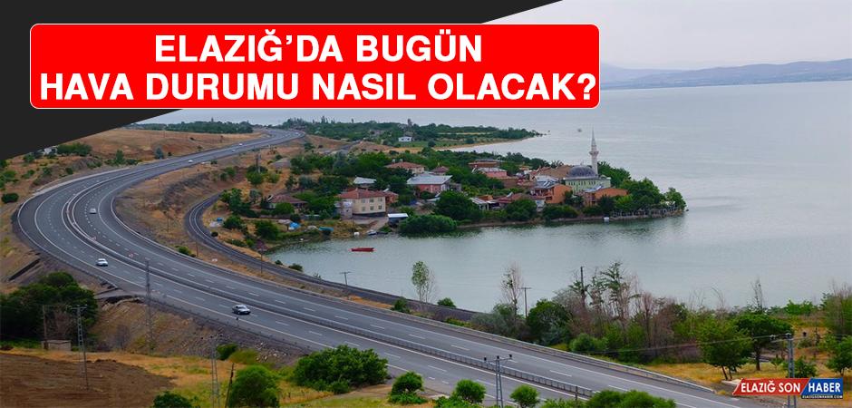 15 Ocak'ta Elazığ'da Hava Durumu Nasıl Olacak?