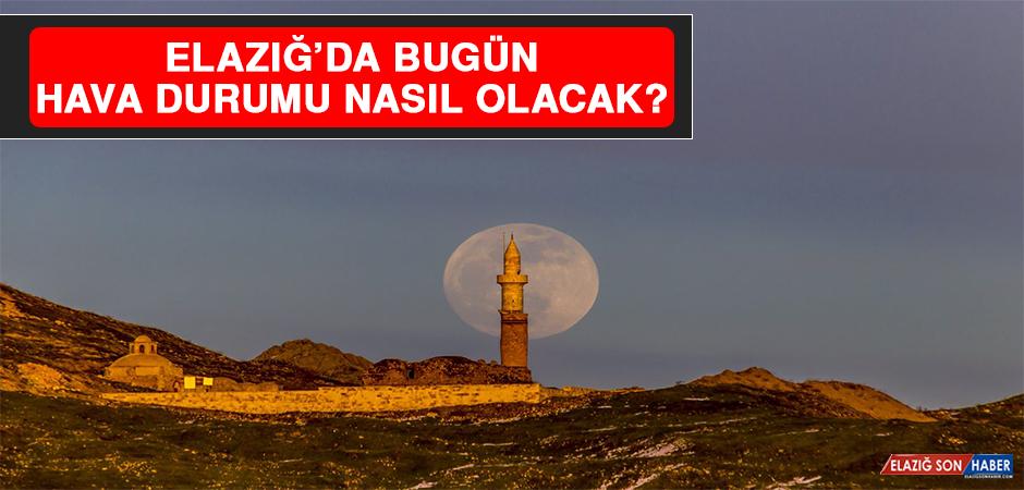 26 Ocak'ta Elazığ'da Hava Durumu Nasıl Olacak?