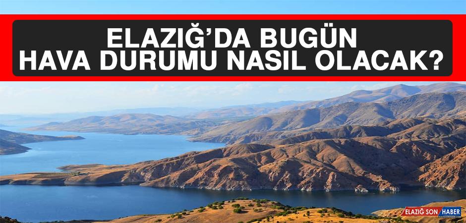 5 Ocak'ta Elazığ'da Hava Durumu Nasıl Olacak?