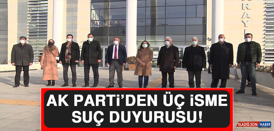 AK Parti'den Üç İsme Suç Duyurusu