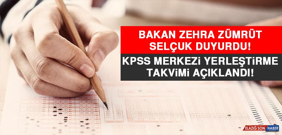 Bakan Zehra Zümrüt Selçuk Duyurdu! KPSS Merkezi Yerleştirme Takvimi Açıklandı!