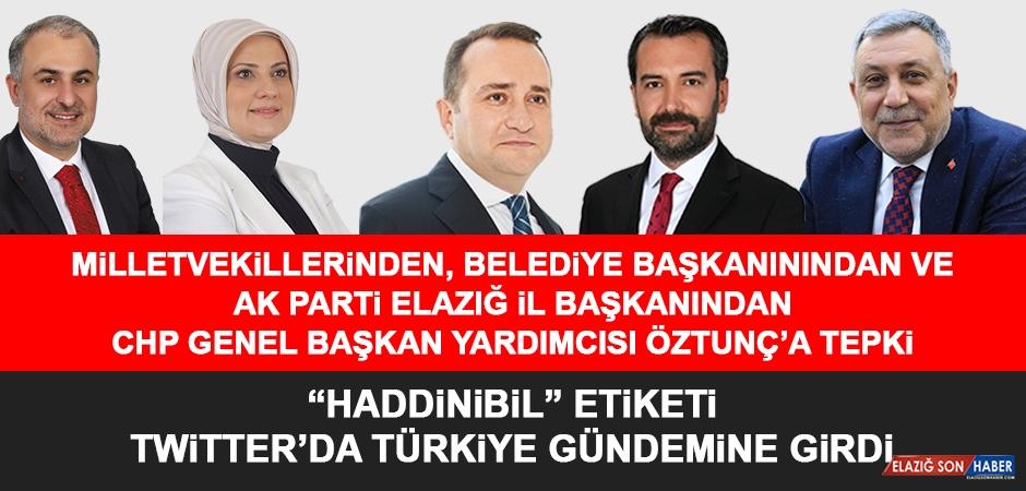 CHP'li Öztunç'un Sözlerine Elazığ'dan Tepki Yağdı!