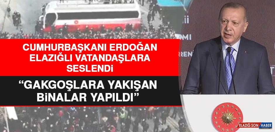 Cumhurbaşkanı Erdoğan, Elazığlılara Seslendi