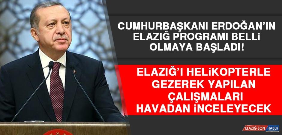 Cumhurbaşkanı Erdoğan'ın Elazığ Ziyaretinin Detayları Belli Olmaya Başladı