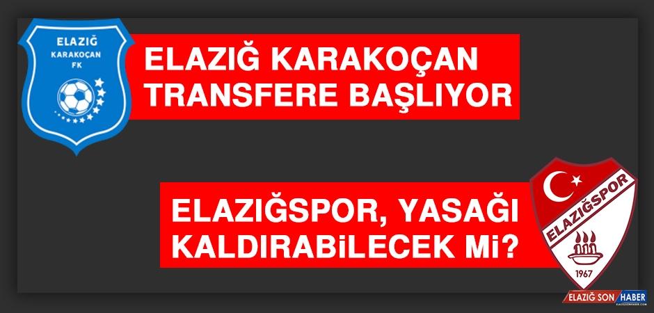 Elazığ Karakoçan Transfere Başlıyor, Elazığspor, Yasağı Kaldırabilecek mi?