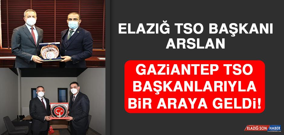 Elazığ TSO Başkanı Arslan Gaziantep TSO Başkanlarıyla Bir Araya Geldi!