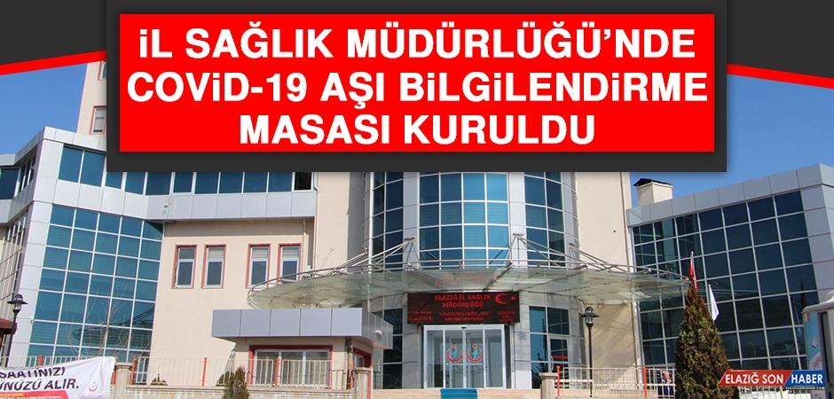 Elazığ'da Covid-19 Aşı Bilgilendirme Masası Kuruldu