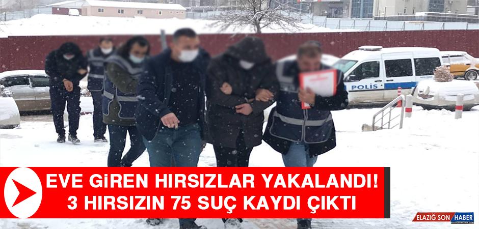Eve Giren Hırsızlar Yakalandı! 3 Hırsızın 75 Suç Kaydı Çıktı