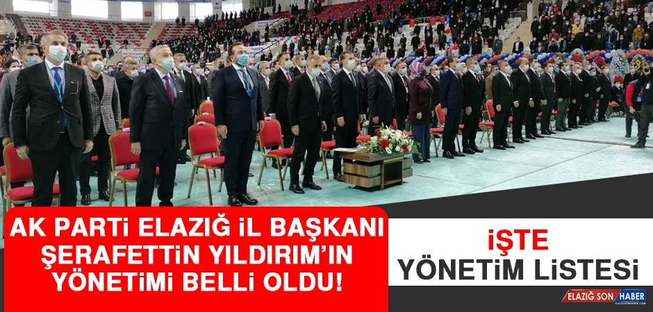 İşte AK Parti Elazığ İl Başkanı Şerafettin Yıldırım'ın Yönetim Listesi