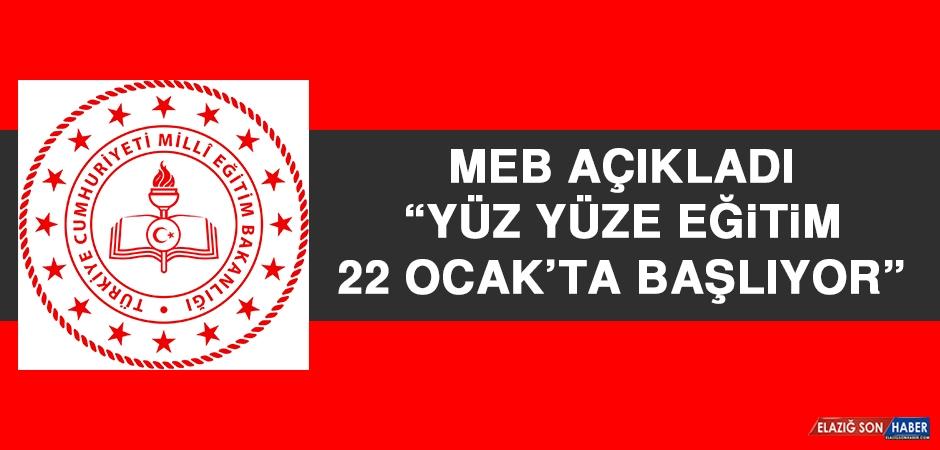 MEB: Yüz Yüze Eğitim 22 Ocak'ta Başlıyor