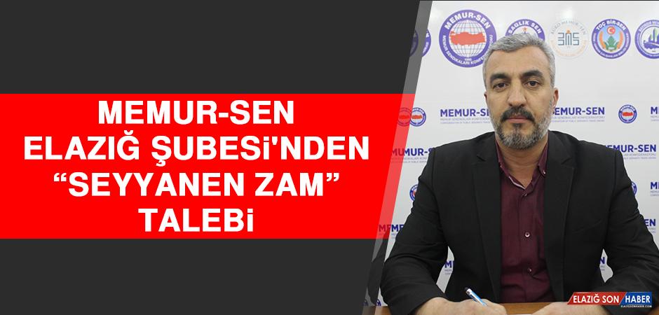 Memur-Sen Elazığ Şubesi'nden 'Seyyanen Zam' Talebi
