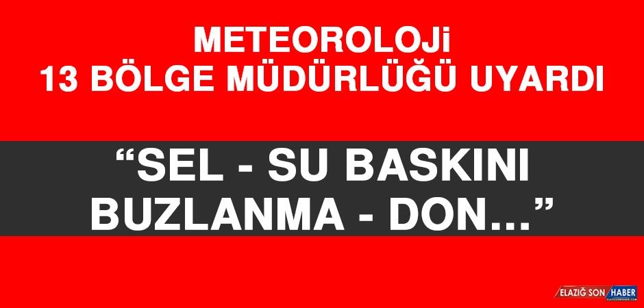 Meteoroloji 13 Bölge Müdürlüğü Uyardı