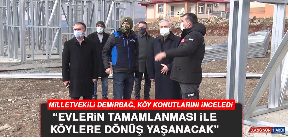Milletvekili Demirbağ, Köy Konutlarını İnceledi