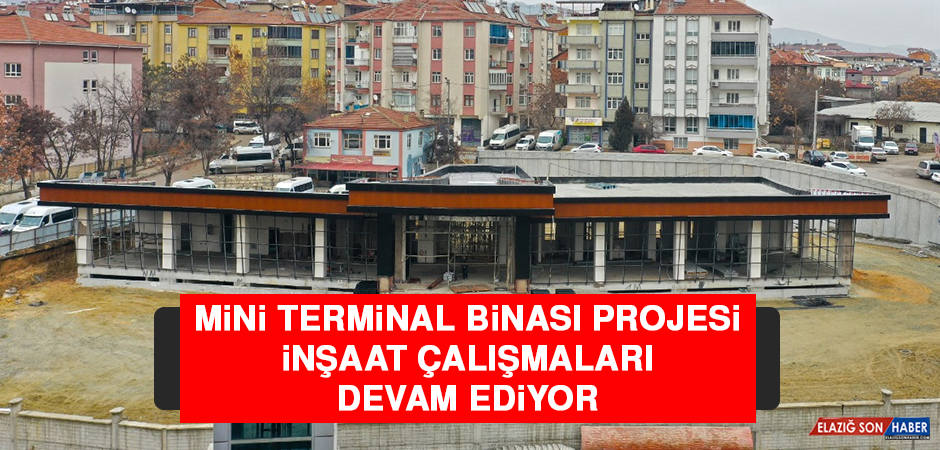 Mini Terminal Binası Projesi İnşaat Çalışmaları Devam Ediyor