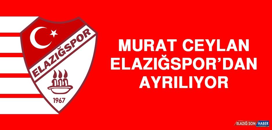 Murat Ceylan, Elazığspor'dan Ayrılıyor