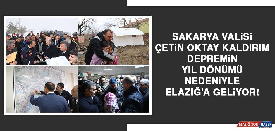 Sakarya Valisi Çetin Oktay Kaldırım, Depremin Yıl Dönümü Nedeniyle Elazığ'a Geliyor