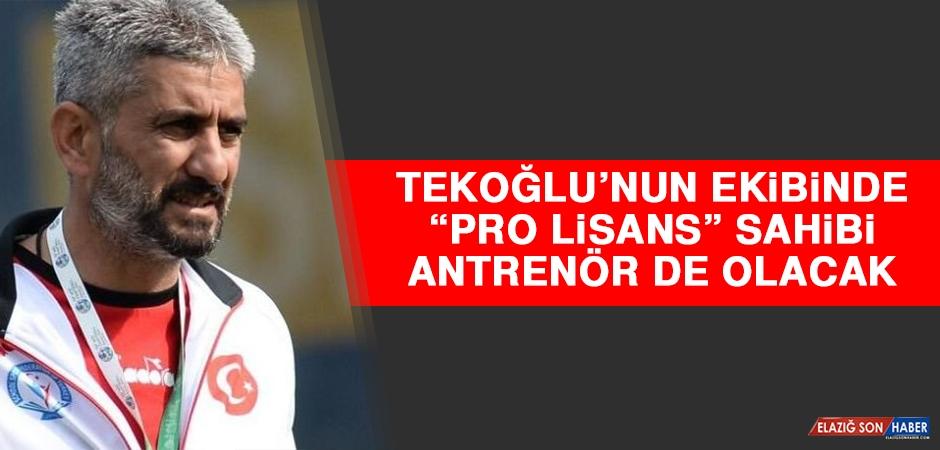 """Tekoğlu'nun Ekibinde """"Pro Lisans"""" Sahibi Antrenör de Olacak"""