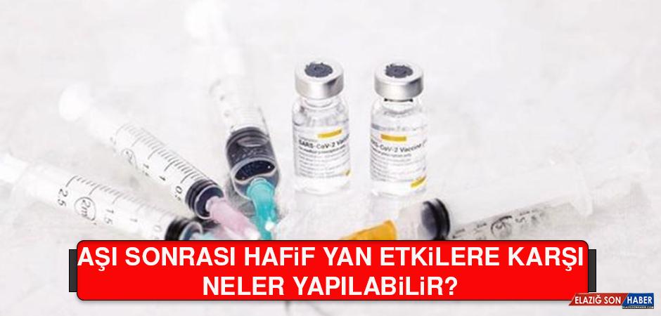 Aşı Sonrası Hafif Yan Etkilere Karşı Neler Yapılabilir?