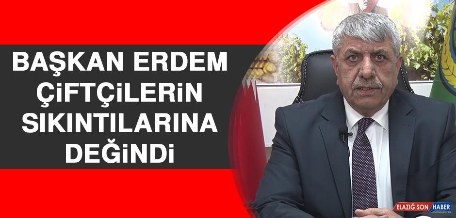 Başkan Erdem, Çiftçilerin Sıkıntılarına Değindi