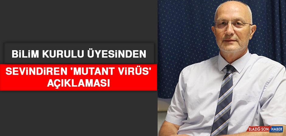 Bilim Kurulu Üyesinden Sevindiren 'Mutant Virüs' Açıklaması