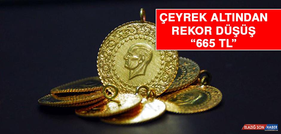 Çeyrek Altından Rekor Düşüş: 665 TL