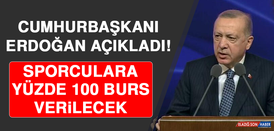 Cumhurbaşkanı Erdoğan Açıkladı! Sporculara Yüzde 100 Burs Verilecek