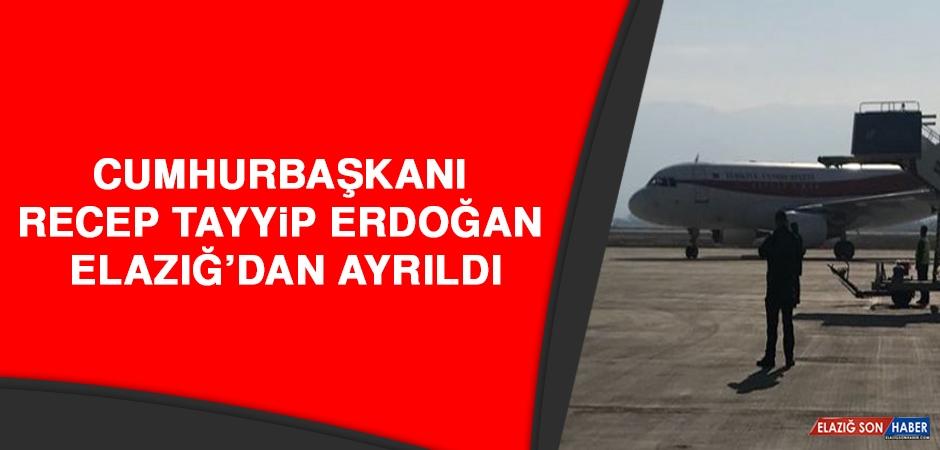 Cumhurbaşkanı Erdoğan, Elazığ'dan Ayrıldı