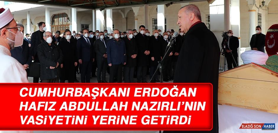 Cumhurbaşkanı Erdoğan, Merhum Nazırlı'nın Vasiyetini Yerine Getirdi