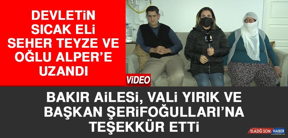 Devletin Sıcak Eli Seher Teyze ve Oğlu Alper'e Uzandı