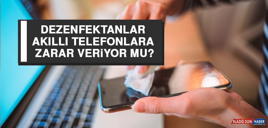 Dezenfektanlar Akıllı Telefonlara Zarar Veriyor mu?