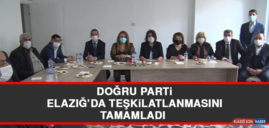 Doğru Parti, Elazığ'da Teşkilatlanmasını Tamamladı