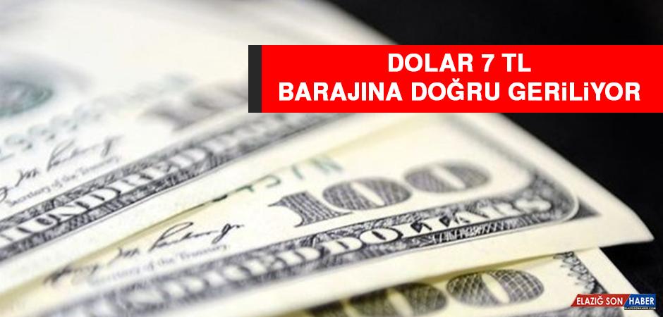 Dolar 7 TL Barajına Doğru Geriliyor