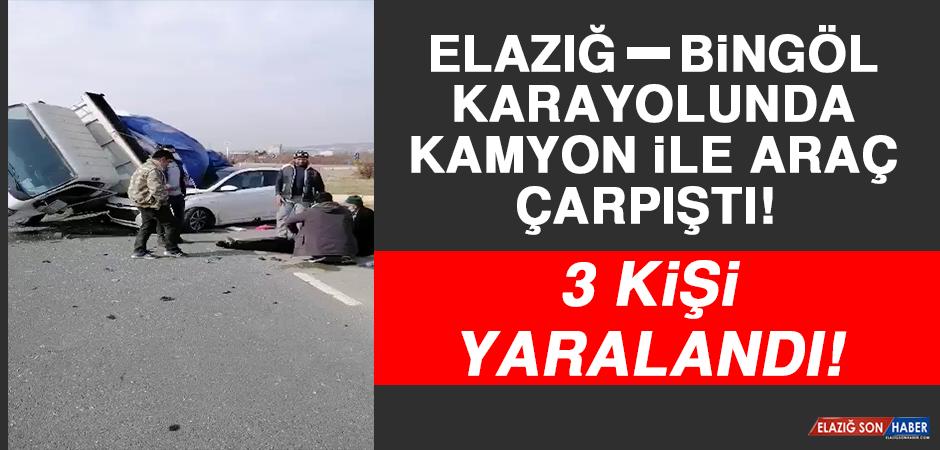 Elazığ - Bingöl Karayolunda Kamyon İle Araç Çarpıştı! 3 Kişi Yaralandı