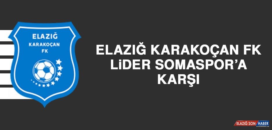 Elazığ Karakoçan FK, Lider Somaspor'a Karşı