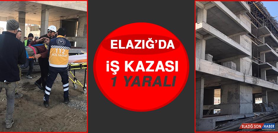 Elazığ'da İş Kazası: 1 Yaralı