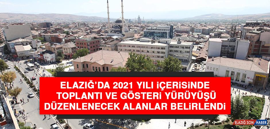 Elazığ'da Toplantı ve Gösteri Yürüyüşü Düzenlenecek Alanlar Belirlendi