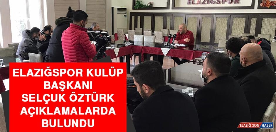 Elazığspor Başkanı Selçuk Öztürk Açıklamalarda Bulundu