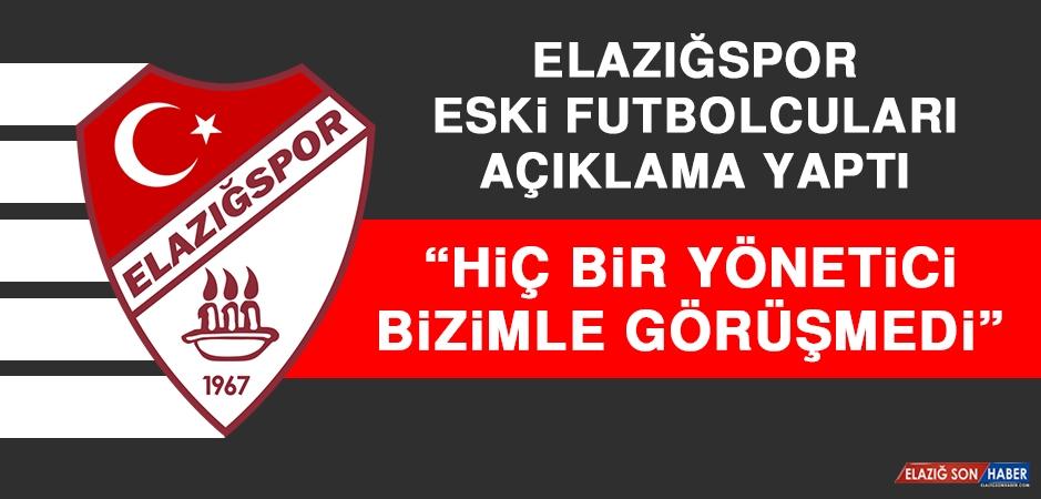 """Elazığspor Eski Futbolcuları """"Kimse Bizimle Görüşmedi"""""""